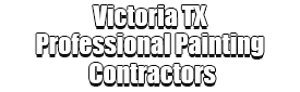 Victoria TX Professional Painting Contractors Logo-We offer Residential & Commercial Painting, Interior Painting, Exterior Painting, Primer Painting, Industrial Painting, Professional Painters, Institutional Painters, and more.